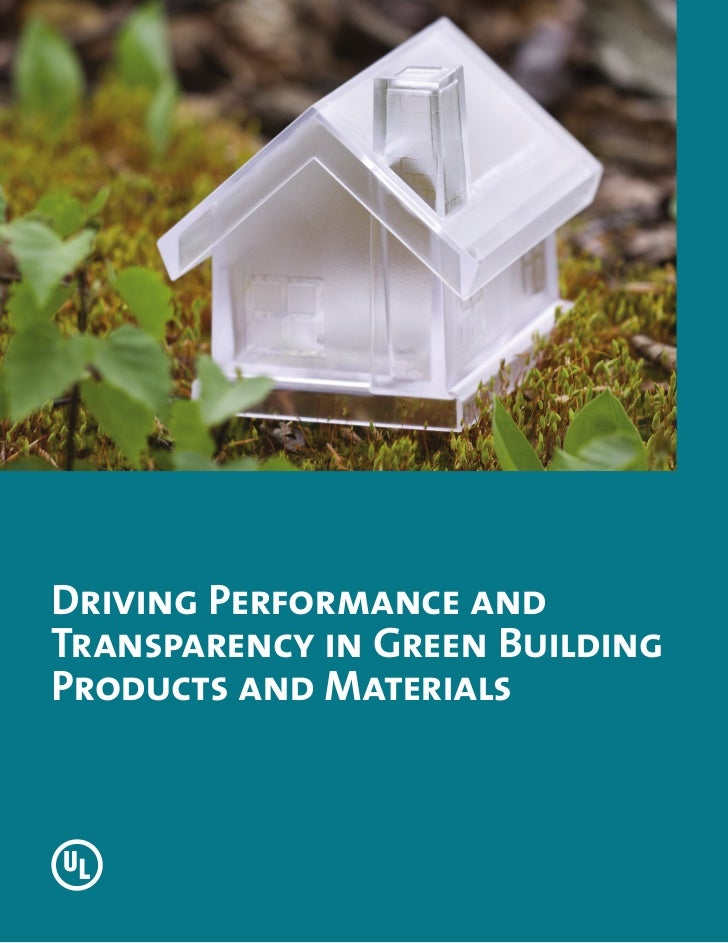 Driving Performance and Transparency in Green Building Products and Materials - UL Environment