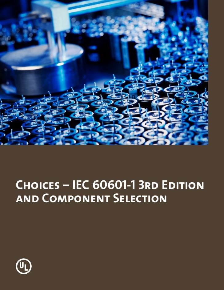 Choices – IEC 60601-1 3rd Editionand Component Selection