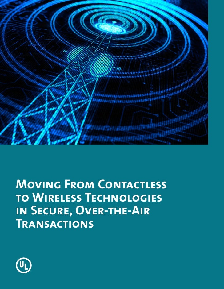 Moving From Contactlessto Wireless Technologiesin Secure, Over-the-AirTransactions