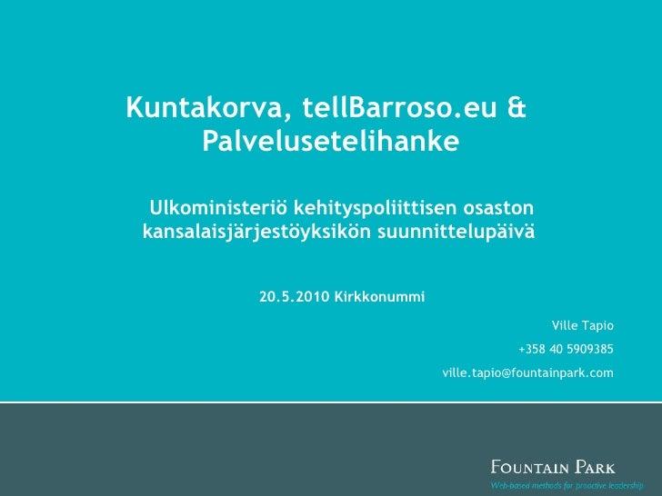 Kuntakorva, tellBarroso.eu &  Palvelusetelihanke Ulkoasiainministeriön kehityspoliittisen osaston kansalaisjärjestöyksikön...