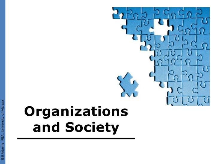 Bill Adams, FEA, University of Malaya                     and Society                Organizations