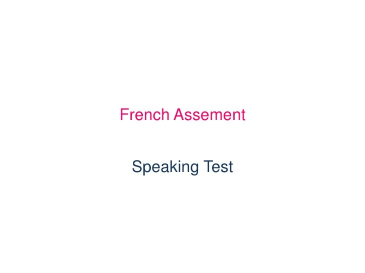 French Assement    Speaking Test