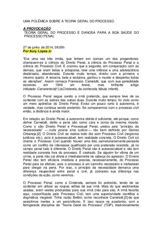 UMA POLÊMICA SOBRE A TEORIA GERAL DO PROCESSO A PROVOCAÇÃO TEORIA GERAL DO PROCESSO É DANOSA PARA A BOA SAÚDE DO PROCESSO ...