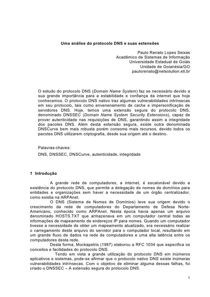 Uma análise do protocolo DNS e suas extensões                                                       Paulo Renato Lopes Sei...