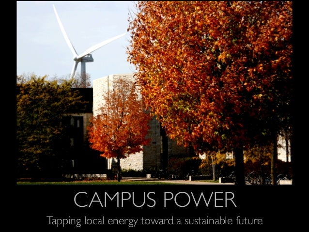 CAMPUS POWER Tapping local energy toward a sustainable future