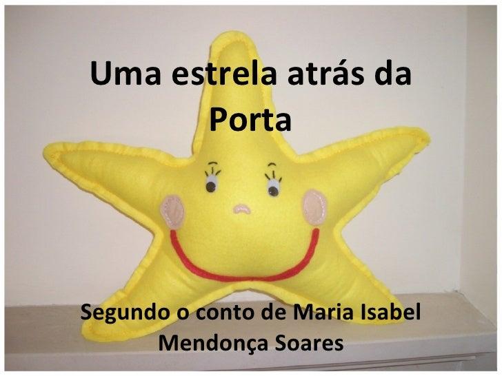 Uma estrela atrás da Porta Segundo o conto de Maria Isabel Mendonça Soares