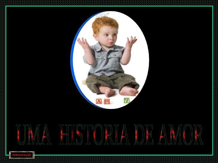UMA  HISTORIA DE AMOR  愛的故事