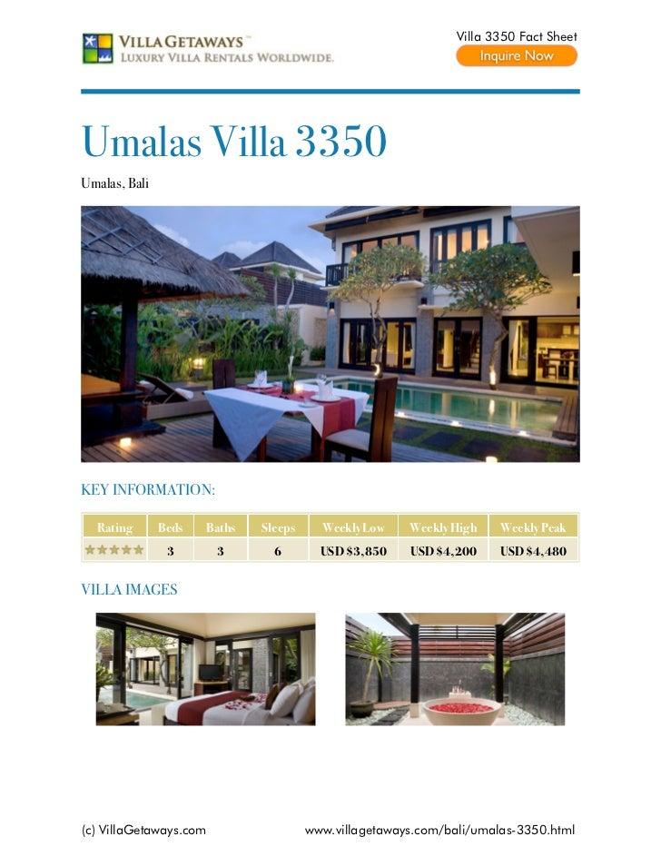 Villa 3350 Fact SheetUmalas Villa 3350Umalas, BaliKEY INFORMATION:  Rating       Beds   Baths   Sleeps     Weekly Low    W...