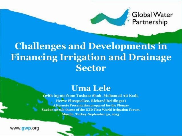 Uma Lele's ICID Presentation, World Irrigation Forum, 29 Sept-5 Oct, Turkey
