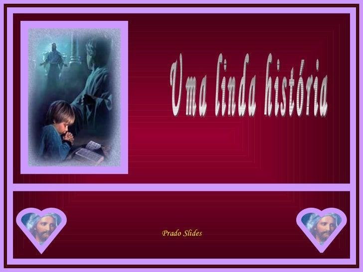 @ Uma Linda HistóRia