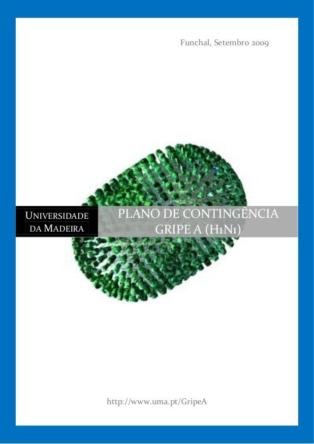 Funchal, Setembro 2009  UNIVERSIDADE DA MADEIRA  PLANO DE CONTINGÊNCIA GRIPE A (H1N1)  http://www.uma.pt/GripeA