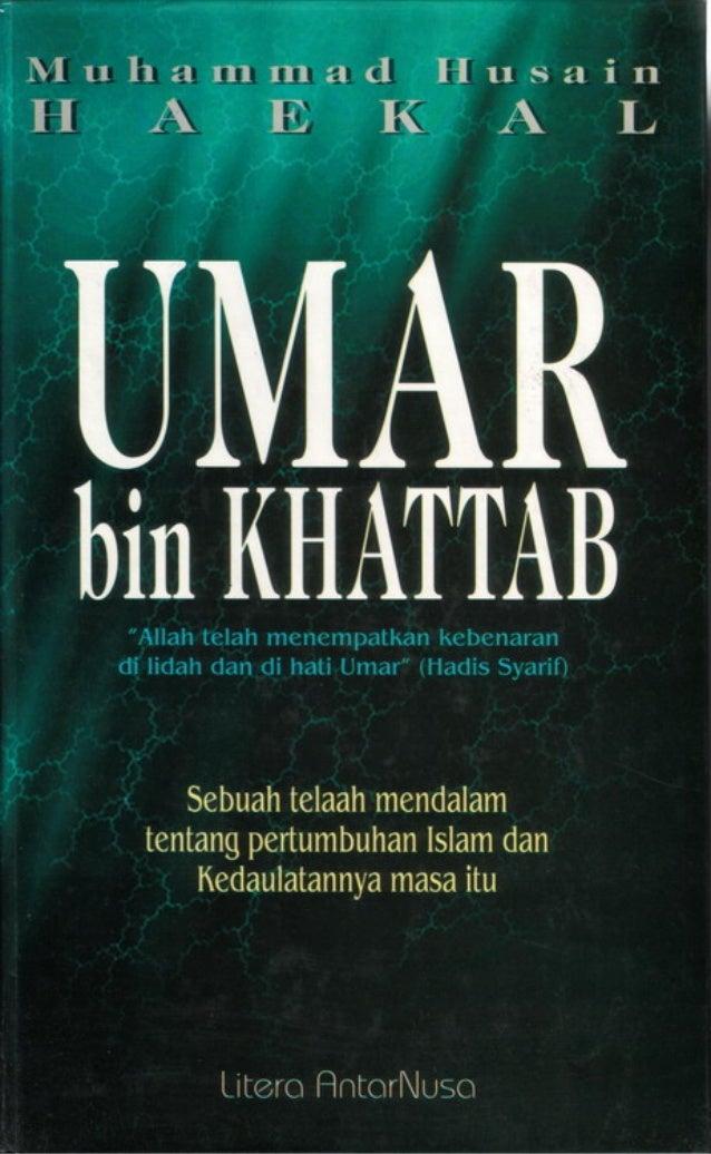 UMARbin KHATTAB   Sebuah telaah m e n d a l a mtentang p e r t u m b u h a n Islam dan    Kedaulatannya masa itu          ...