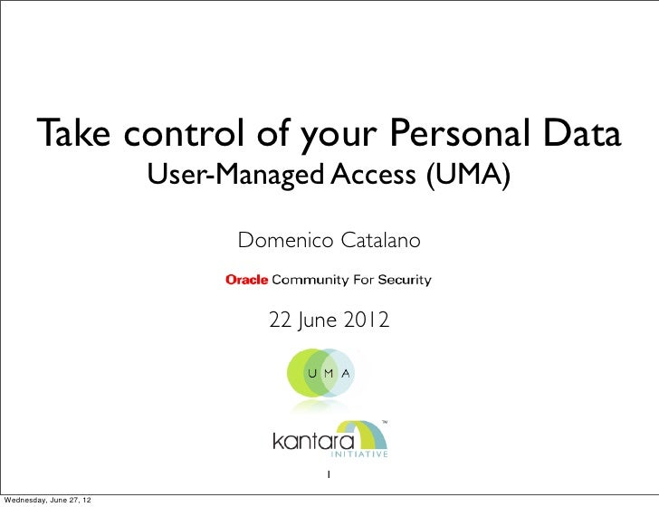 Take control of your Personal Data                         User-Managed Access (UMA)                               Domenic...