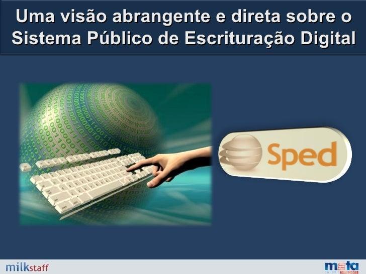 Uma visão abrangente e direta sobre o Sistema Público de Escrituração Digital