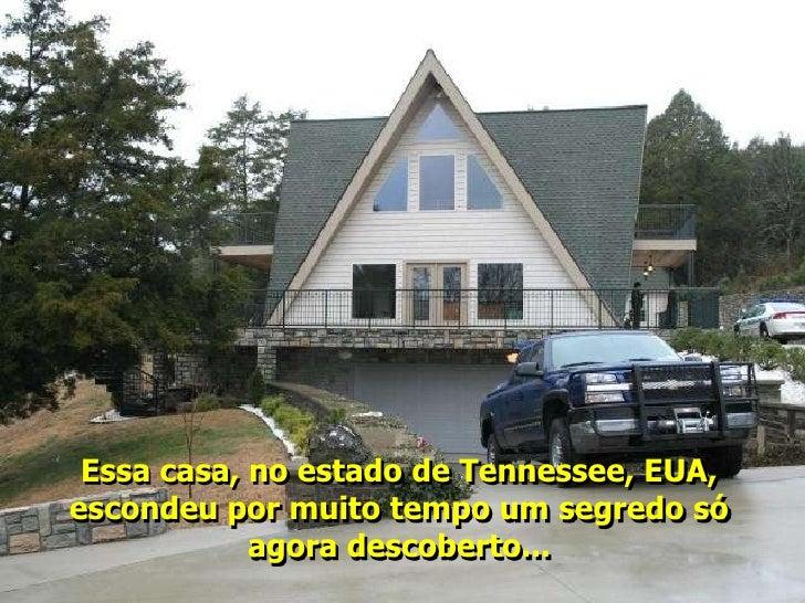 Essa casa, no estado de Tennessee, EUA, escondeu por muito tempo um segredo só             agora descoberto...