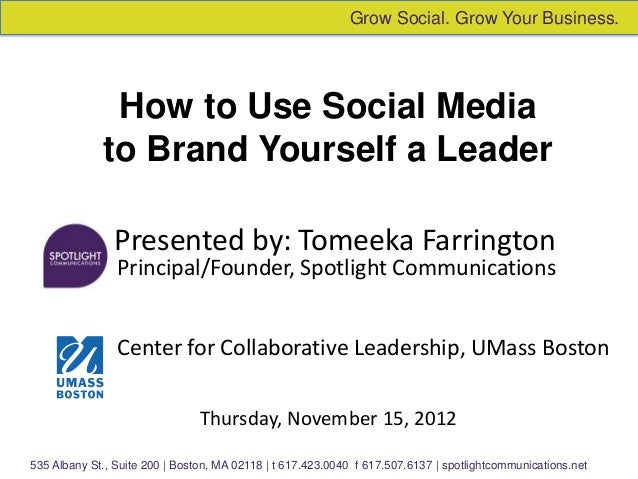 Grow Social. Grow Your Business.              How to Use Social Media             to Brand Yourself a Leader              ...
