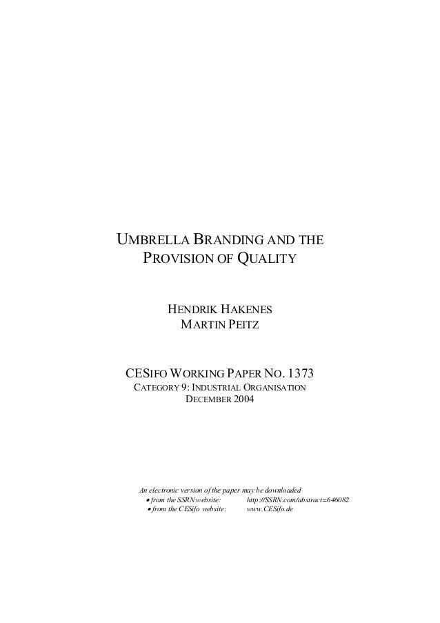 UMBRELLA BRANDING AND THE PROVISION OF QUALITY HENDRIK HAKENES MARTIN PEITZ  CESIFO WORKING PAPER NO. 1373 CATEGORY 9: IND...