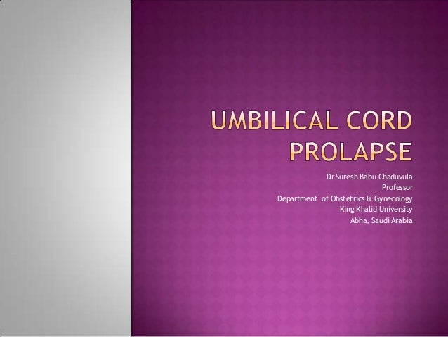 Dr.Suresh Babu Chaduvula Professor Department of Obstetrics & Gynecology King Khalid University Abha, Saudi Arabia