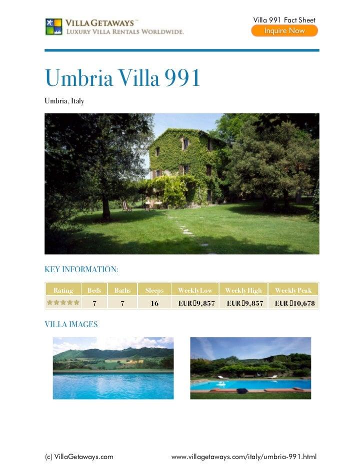 Villa 991 Fact SheetUmbria Villa 991Umbria, ItalyKEY INFORMATION:  Rating        Beds    Baths   Sleeps    Weekly Low    W...