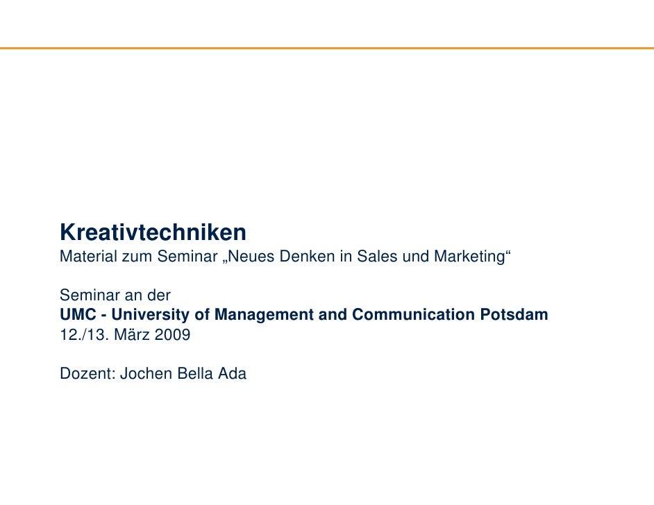 """Kreativtechniken Material zum Seminar """"Neues Denken in Sales und Marketing""""  Seminar an der UMC - University of Management..."""