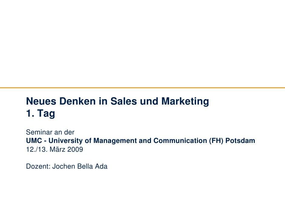 Neues Denken in Sales und Marketing 1. Tag Seminar an der UMC - University of Management and Communication (FH) Potsdam 12...
