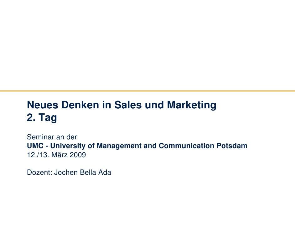 Neues Denken in Sales und Marketing 2. Tag Seminar an der UMC - University of Management and Communication Potsdam 12./13....