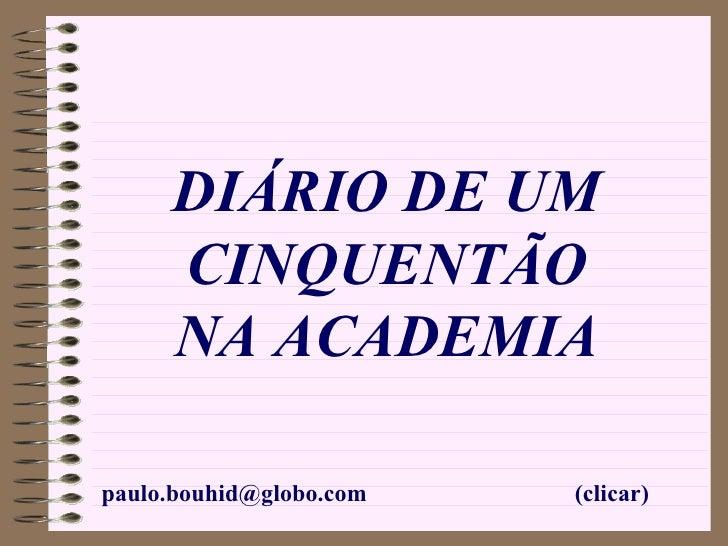 (clicar) [email_address] DIÁRIO DE UM CINQUENTÃO NA ACADEMIA