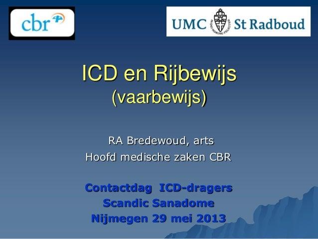 Umc st radboud icd nijmegen-presentatie-bredewoud-29-5-2013
