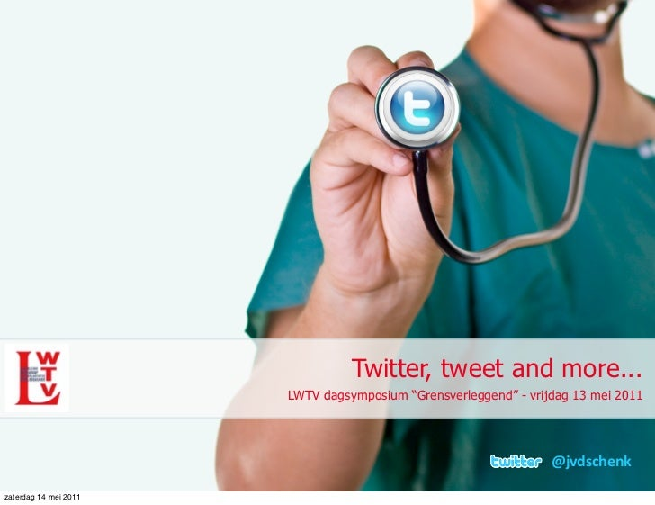 "Twitter, tweet and more...                       LWTV dagsymposium ""Grensverleggend"" - vrijdag 13 mei 2011                ..."
