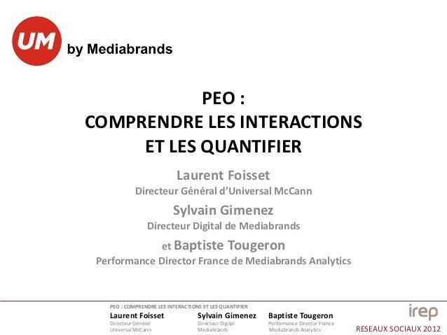 PEO :COMPRENDRE LES INTERACTIONS     ET LES QUANTIFIER                           Laurent Foisset             Directeur Gén...
