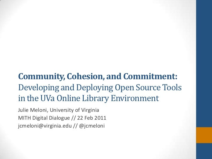 Community, Cohesion, and Commitment: Developing and Deploying Open Source Tools in the UVa Online Library Environment<br /...