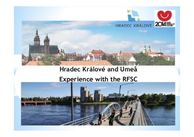 Hradec Králové and Umeå Experience with the RFSC
