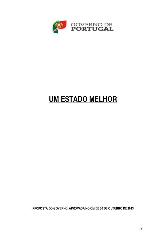 UM ESTADO MELHOR  PROPOSTA DO GOVERNO, APROVADA NO CM DE 30 DE OUTUBRO DE 2013  1