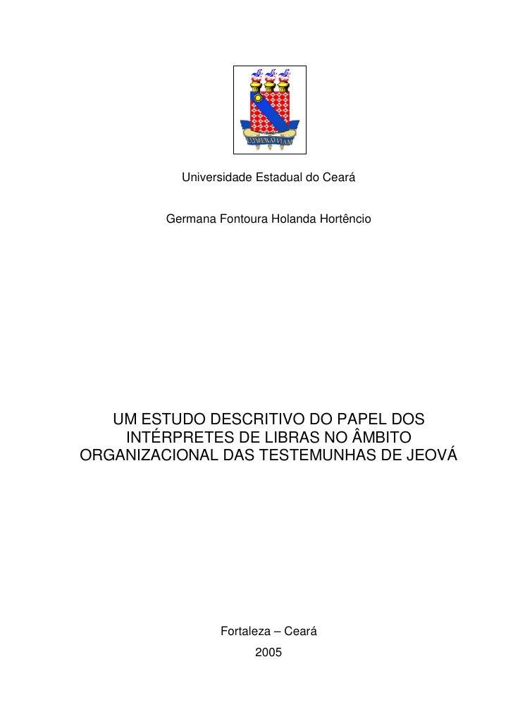 Universidade Estadual do Ceará           Germana Fontoura Holanda Hortêncio        UM ESTUDO DESCRITIVO DO PAPEL DOS     I...
