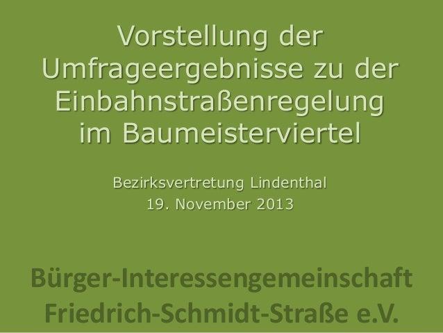 Vorstellung der Umfrageergebnisse zu der Einbahnstraßenregelung im Baumeisterviertel Bezirksvertretung Lindenthal 19. Nove...