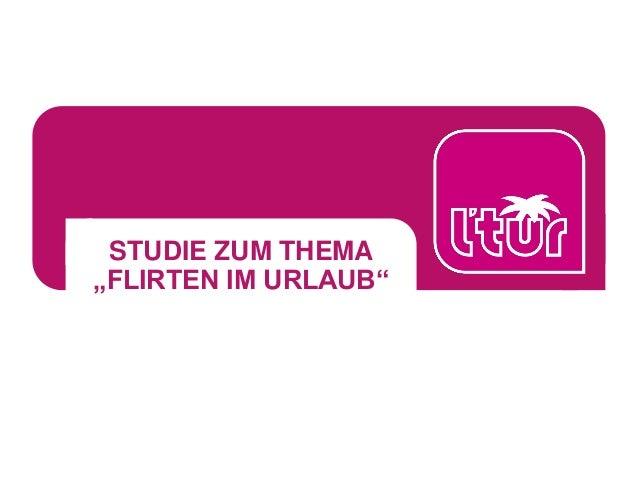 """STUDIE ZUM THEMA """"FLIRTEN IM URLAUB"""""""