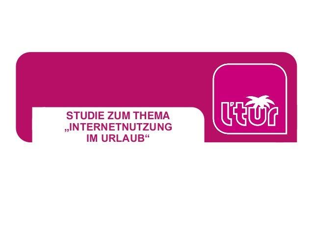 """STUDIE ZUM THEMA """"INTERNETNUTZUNG IM URLAUB"""""""
