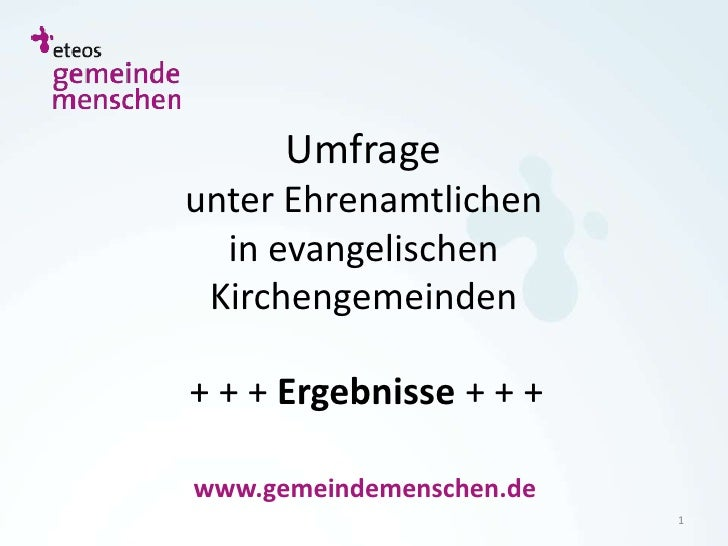 Umfrageunter Ehrenamtlichen  in evangelischen Kirchengemeinden+ + + Ergebnisse + + +www.gemeindemenschen.de               ...