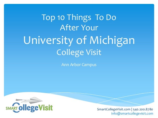 Top 10 Things To DoAfter YourUniversity of MichiganCollege VisitAnn Arbor CampusSmartCollegeVisit.com | 540.200.8780info@s...