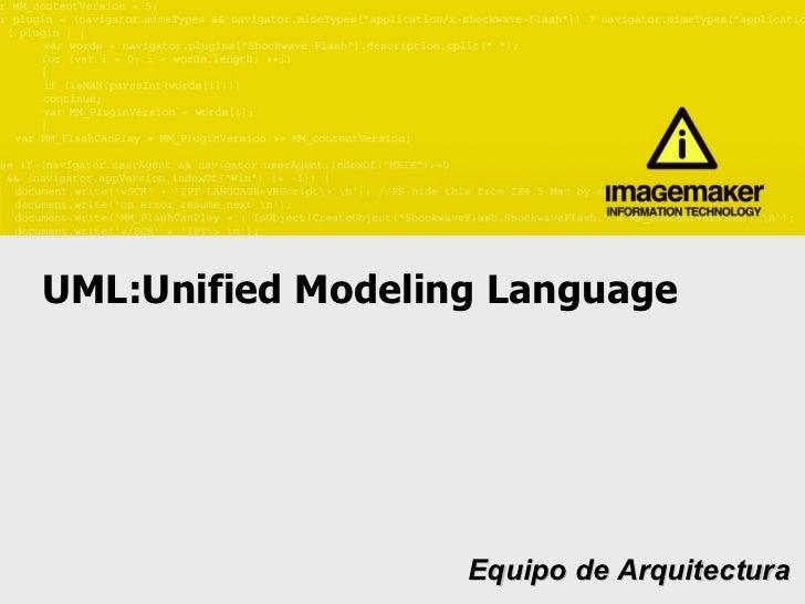 UML:Unified Modeling Language  Equipo de Arquitectura