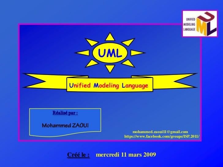 UML        Unified Modeling LanguageRéalisé par :                                   mohammed.zaoui11@gmail.com            ...