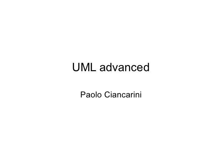 UML advanced Paolo Ciancarini