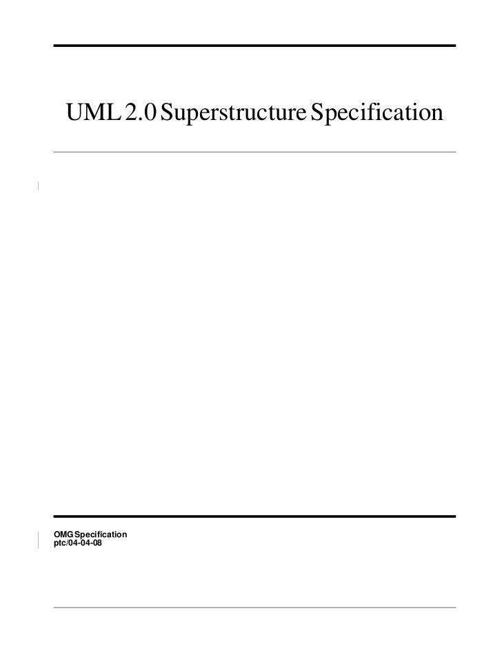 UML 2.0 Superstructure SpecificationOMG Specificationptc/04-04-08
