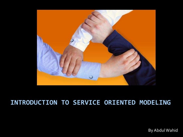 Introduction to Service Oriented Modeling