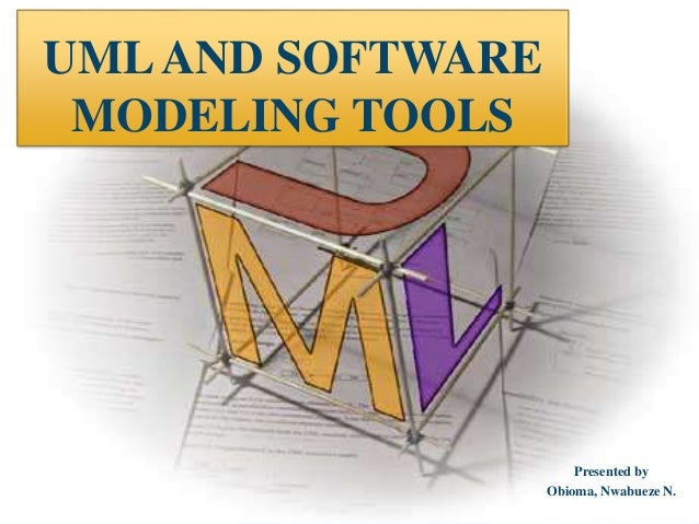 UMLAND SOFTWARE MODELING TOOLS Presented by Obioma, Nwabueze N.