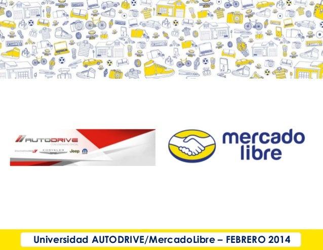 Universidad AUTODRIVE/MercadoLibre – FEBRERO 2014