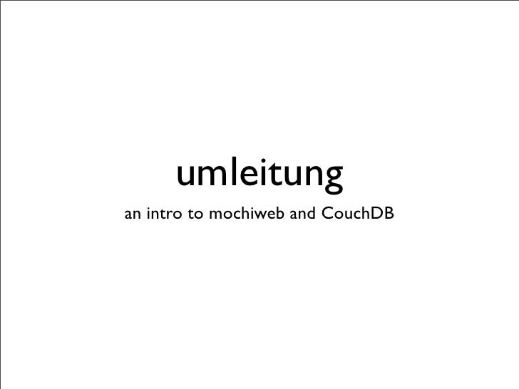 umleitung an intro to mochiweb and CouchDB