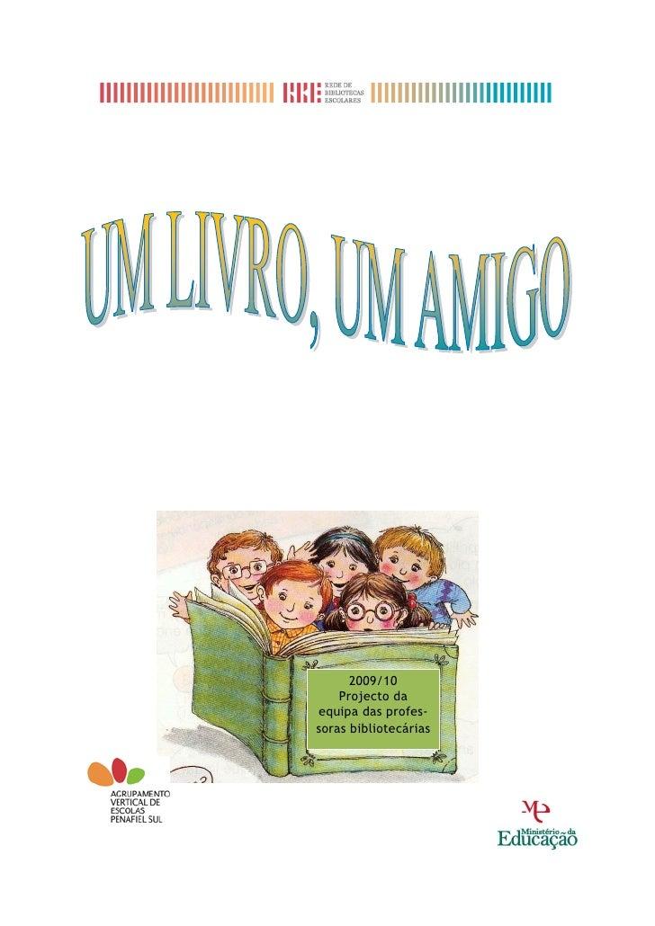 2009/10     Projecto da equipa das profes- soras bibliotecárias