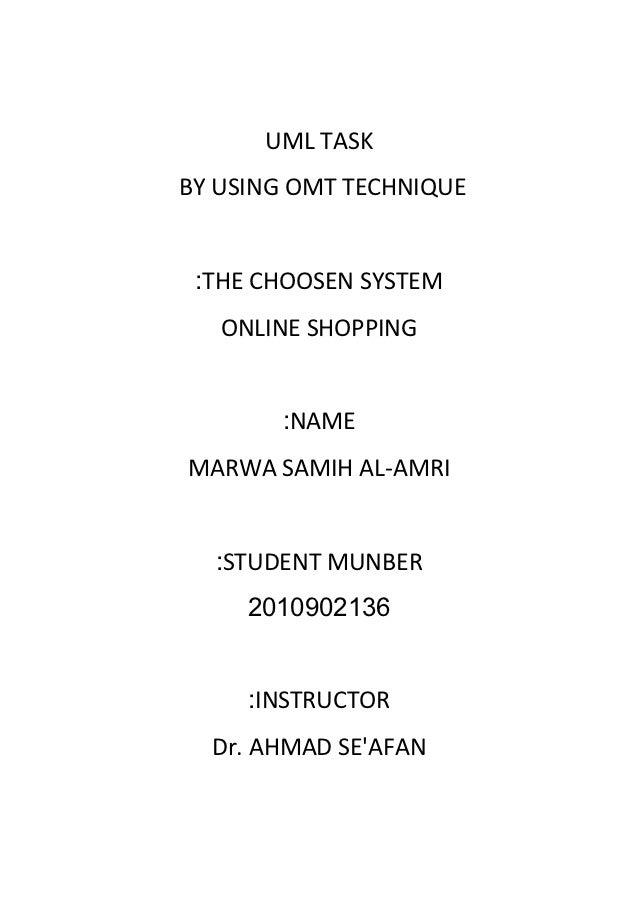 UML TASKBY USING OMT TECHNIQUE :THE CHOOSEN SYSTEM   ONLINE SHOPPING       :NAMEMARWA SAMIH AL-AMRI  :STUDENT MUNBER     2...