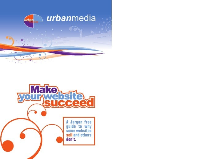 urbanmedia         A Jargon free     guide to why     some websites     sell and others     don't.